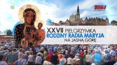 XXVII Pielgrzymka Rodziny Radia Maryja na Jasną Górę: dzień 2 (cz.2)